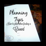 Planning Tips: How to Plan When Feeding a Crowd