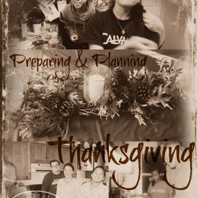 Six Tips for Preparing & Planning for Thanksgiving