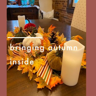 Bringing Autumn Inside