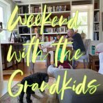 End of Summer Weekend with Grandkids