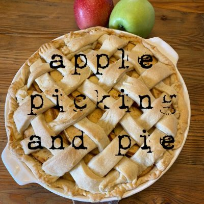 apple picking and pies